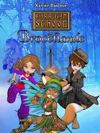 Xavier Bascour - Korrigan School Brocéliande Tome 1 : Brocéliande.