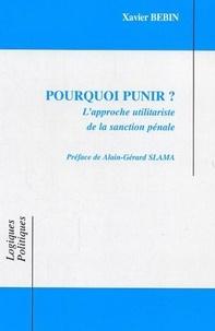 Xavier Bébin - Pourquoi punir ? - L'approche utilitariste de la sanction pénale.