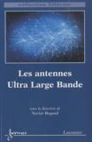 Xavier Bégaud - Les antennes Ultra Large Bande.