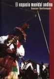 Xavier Bellenger - El espacio musical andino - Modo ritualizado de la producción musical en la Isla de Taquile y en la región del Lago Titicaca.
