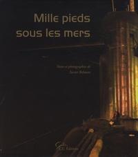 Xavier Belmont - Mille pieds sous les mers - Une patrouille à bord de L'Inflexible.