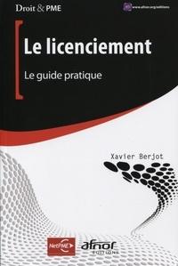 Xavier Berjot - Le licenciement - Le guide pratique.