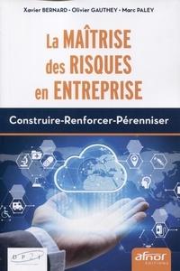 La maîtrise des risques en entreprise- Construire, renforcer, pérenniser - Xavier Bernard pdf epub
