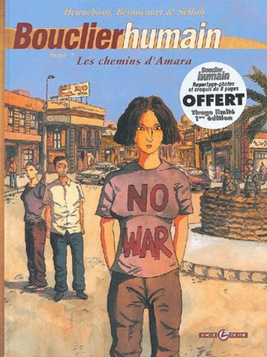 Xavier Bétaucourt et Amara Sellali - Bouclier humain Tome 1 : Les chemins d'Amara.