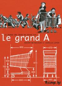Xavier Bétaucourt et Jean-Luc Loyer - Le Grand A - Il mange 195 jours de notre vie.