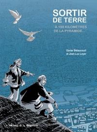 """Xavier Bétaucourt et Jean-Luc Loyer - Sortir de terre - """"A 198 kilomètres de la pyramide""""."""