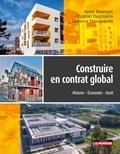 Xavier Bezançon et Christian Cucchiarini - Construire en contrat global - Histoire - Economie - Droit.