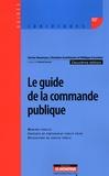 Xavier Bezançon et Philippe Cossalter - Guide de la commande publique - Marchés publics, Contrats de partenariat public-privé, délégations de service public.