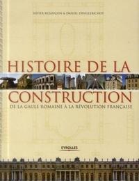 Xavier Bezançon et Daniel Devillebichot - Histoire de la construction en France de la Gaule romaine à la Révolution française.