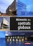 Xavier Bezançon - Mémento des contrats globaux - Métiers - Méthodes - Valeurs - Cas pratiques.