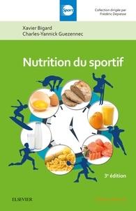 Xavier Bigard et Charles-Yannick Guezennec - Nutrition du sportif.