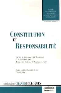 Xavier Bioy - Constitution et responsabilité - Des responsabilités aux bases constitutionnelles des droits de la responsabilité.