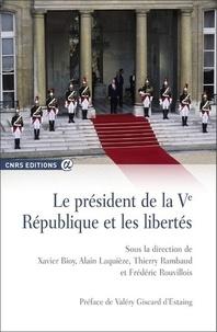 Le président de la Ve République et les libertés- Analyses juridiques et bilans historiques - Xavier Bioy | Showmesound.org
