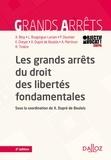 Xavier Bioy et Pascale Deumier - Les grands arrêts du droit des libertés fondamentales - 2e éd..