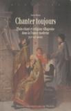 Xavier Bisaro - Chanter toujours - Pliant-chant et religion villageoise dans la France moderne (XVIe siècle-XIXe siècle).