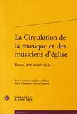 Xavier Bisaro et Gisèle Clément - La circulation de la musique et des musiciens d'église - France, XVIe-XVIIIe siècle.