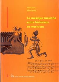 Xavier Bisaro et Rémy Campos - La musique ancienne entre historiens et musiciens.