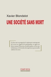 Xavier Blondelot - Une société sans mort.