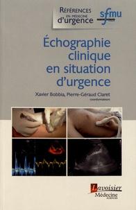 Xavier Bobbia et Pierre-Géraud Claret - Echographie clinique en situation d'urgence.
