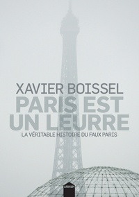 Xavier Boissel - Paris est un leurre.