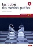 Xavier Boissy - Les litiges des marchés publics.
