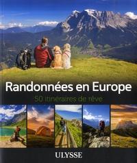 Xavier Bonacorsi et Claude Hervé-Bazin - Randonnées en Europe - 50 itinéraires de rêve.
