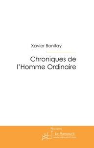 Xavier Bonifay - Chroniques de l'Homme Ordinaire.