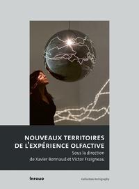 Xavier Bonnaud et Victor Fraigneau - Nouveaux territoires de l'expérience olfactive.