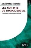 Xavier Bouchereau - Les non-dits du travail social - Pratiques, polémiques, éthique.