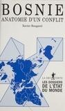 Xavier Bougarel - Bosnie - Anatomie d'un conflit.