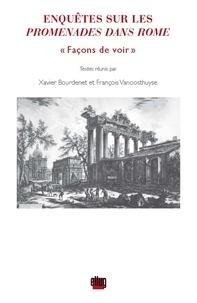 """Xavier Bourdenet et François Vanoosthuyse - Enquêtes sur les Promenades dans Rome - """"Façons de voir""""."""