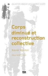 Xavier Bouton - Corps diminué et reconstruction collective.