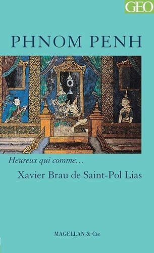 Xavier Brau de Saint-Pol Lias - Phnom Penh.