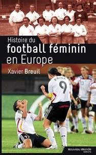 Xavier Breuil - Histoire du football féminin en Europe.