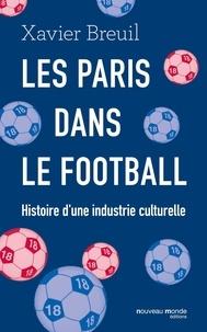 Les paris dans le football- Histoire d'une industrie culturelle - Xavier Breuil | Showmesound.org