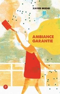 Xavier Briend - Ambiance garantie.