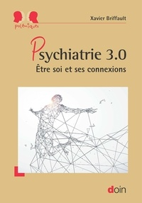Xavier Briffault - Psychiatrie 3.0 - Etre soi et ses connexions.