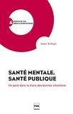 Xavier Briffault - Santé mentale, santé publique - Un pavé dans la mare des bonnes intentions.