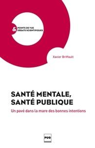 Xavier Briffault - Santé mentale, santé publique.