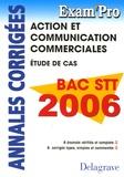 Xavier Brouillard - Action et Communication commerciales BAC STT 2006 - Etude de cas - Annales corrigées.