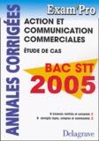 Xavier Brouillard - Action et Communication Commerciales Bac STT Etude de cas - Annales corrigées.