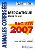 Xavier Brouillard - Mercatique, étude de cas Bac STG - Annales corrigées.