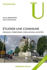 Xavier Browaeys et Paul Chatelain - Étudier une commune - Paysages, territoires, populations, sociétés.