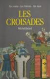 Xavier Browaeys et Michel Balard - Les croisades.