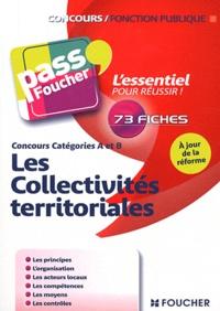Xavier Cabannes et Bernard Poujade - Les Collectivités territoriales - Concours Catégories A et B.