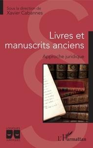 Xavier Cabannes - Livres et manuscrits anciens - Approche juridique.