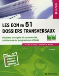 Xavier Cahu et Vibol Chhor - Les ECN en 51 dossiers transversaux - Volume 1, Dossiers corrigés et commentés conformes au programme officiel.