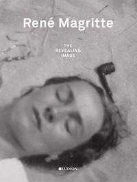 Xavier Canonne - René Magritte: the revealing image.