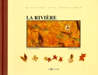 Xavier Cardinaux et Claude Martingay - La rivière.