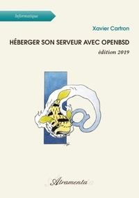 Xavier Cartron - Héberger son serveur avec openBSD.